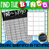 Solving Quadratic Equations by Factoring Find the Bingo; A
