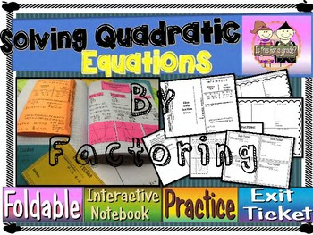 Solving Quadratic Equations by Factoring: Foldable, INB, Practice, Exit