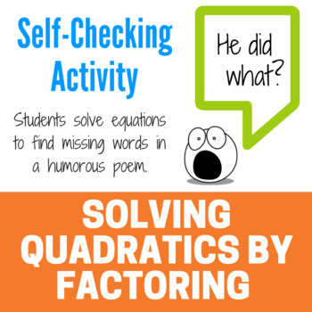 Solving Quadratic Equations by Factoring - Fun Activity