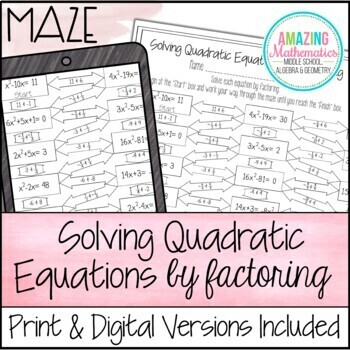 Solving Quadratic Equations By Factoring Maze Worksheet By Amazing