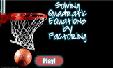 Solving Quadratic Equations by Factoring(PowerPoint basketball game)