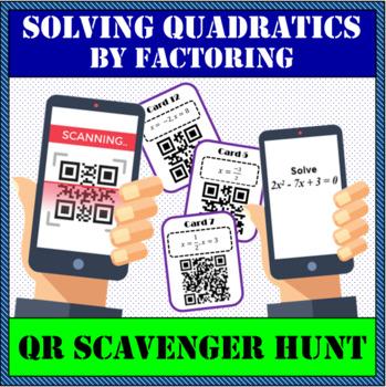 Solving Quadratic Equations by Factoring QR Scavenger Hunt