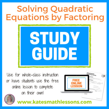 Solving Quadratic Equations by Factoring Study Guide