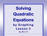 Quadratic Equations - Lesson 5 - Solving by Graphing using
