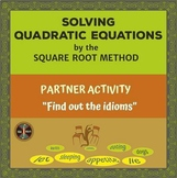 Solving Quadratic Equations by the Square Root Method Part