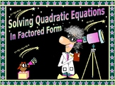 Algebra Power Point:  Solve Quadratic Equations/Factored Form with GUIDED NOTES