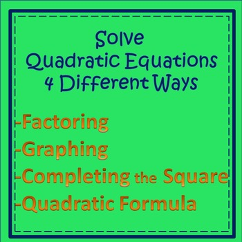Solving Quadratic Equations in Four Different Ways Activity