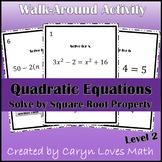 Solving Quadratic Equations using Square Root Method~Lvl 2~Walk Around Activity