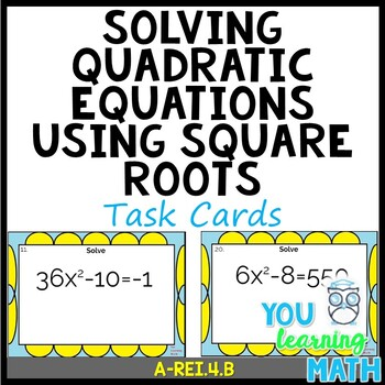 Solving Quadratic Equations using Square Roots: Task Cards - 20 Problems