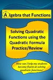 Quadratic Functions Solving using the Quadratic Formula Practice/Review
