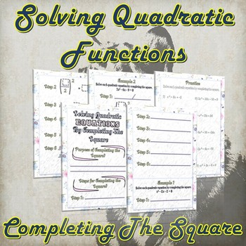 Solving Quadratic Functions By Completing The Square ( Guided Notes & Practice)