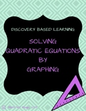 Solving Quadratic Functions By Graphing Through Discovery!