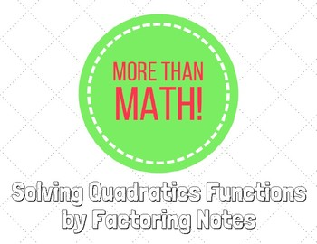 Solving Quadratic Functions by Factoring