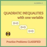 Solving Quadratic Inequalities Algebraically - 36 CLASSIFIED & Review Problems