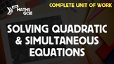 Solving Quadratic & Simultaneous Equations - Complete Unit of Work