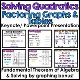Solving Quadratics: Factoring, Graphs & Tables Presentation