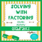 Quadratics- Solving by Factoring a=1, a>1, difference of s
