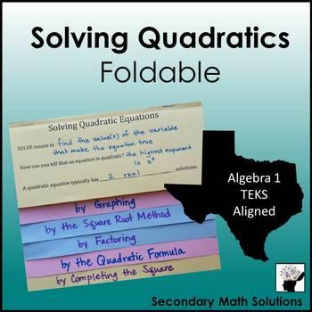 Solving Quadratics Foldable (5 Methods)  (A8A, 2A.4F)