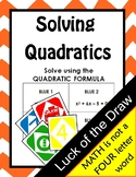 Solving Quadratics Luck of the Draw