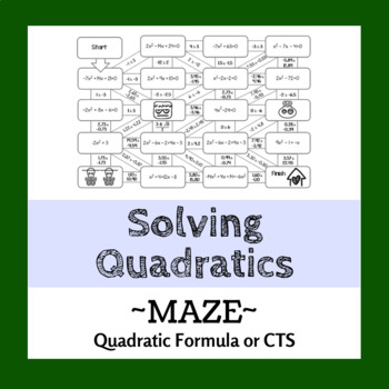 Solving Quadratics Maze - Quadratic Formula or by Completing the Square