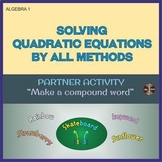 "Solving Quadratics by ALL METHODS - ""Make compound words""("