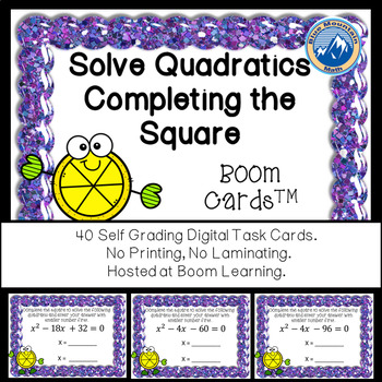 Solving Quadratics by Completing the Square Boom Cards--Digital Task Cards