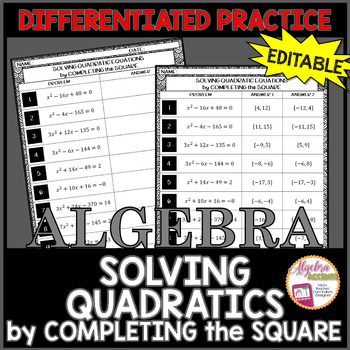 Solving Quadratics by Completing the Square Differentiated Practice EDITABLE