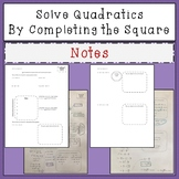 Solving Quadratics by Completing the Square Notes
