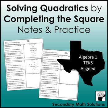 Solving Quadratics by Completing the Square Notes & Practice (A8A)