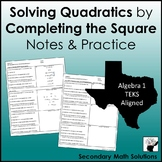 Solving Quadratics by Completing the Square Notes & Practice (A8A, 2A.4D, 2A.4F)