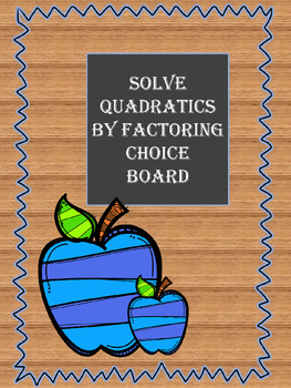 Solving Quadratics by Factoring Choice Board