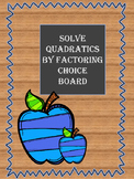 Solving Quadratics by Factoring Choice Board--Differentiat