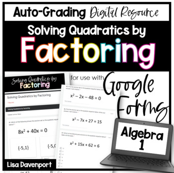 Solving Quadratics by Factoring- Digital Assignment for use with Google Forms