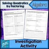 Solving Quadratics by Factoring Investigation Activity