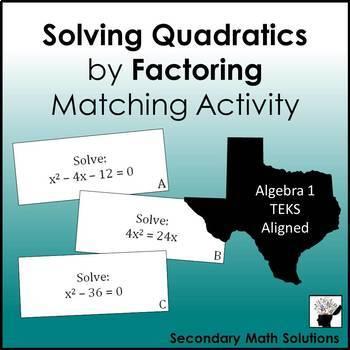 Solving Quadratics by Factoring Matching Activity (A8A)