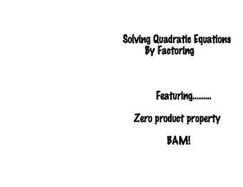 Solving Quadratics by Factoring---The Zero Product Property