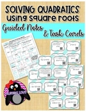 Solving Quadratics by Square Roots Guided Notes and Task Cards