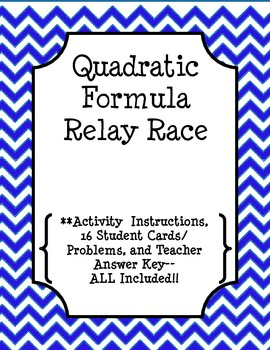 Solving Quadratics by Using the Quadratic Formula Relay Race!!