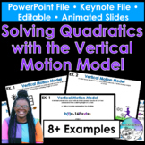 Solving Quadratics w/the Vertical Motion Model PowerPoint/