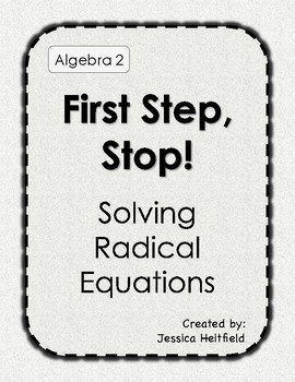Radical Equations Activity: First Step, Stop!