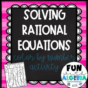 solving rational equations color by number activity - Solving Rational Equations Worksheet