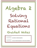 Solving Rational Equations Guided Notes (Editable)