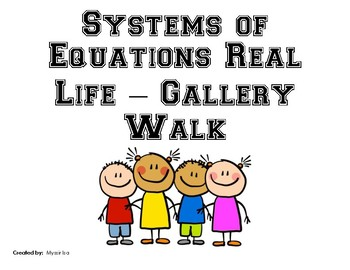 Solving Real World Systems of Equations - Gallery Walk