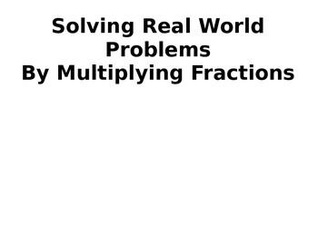 Solving Real World Word Problems By Multiplying Fractions - 5.NF.6
