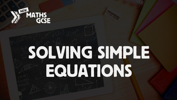 Solving Simple Equations - Complete Lesson