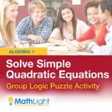 Solving Simple Quadratic Equations Logic Puzzle Group Activity
