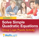 Solving Simple Quadratic Equations Logic Puzzle Group Activity