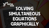Solving Simultaneous Equations Graphically - Complete Lesson