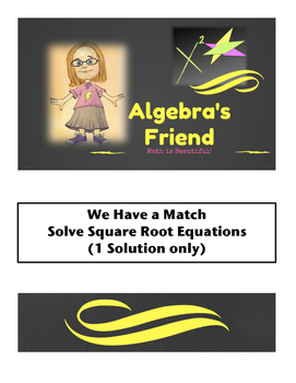 Solving Square Root Equations (1 Solution Only) We Have a Match Partner Activity