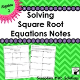 Solving Square Root Equations Notes (2A.4F, 2A.4G)